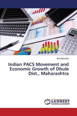 Indian PACS Movement and Economic Growth of Dhule Dist., Maharashtra