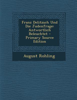 Franz Delitzsch Und Die Judenfrage