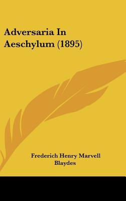 Adversaria in Aeschylum (1895)