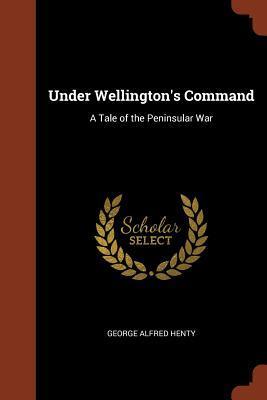 Under Wellington's C...