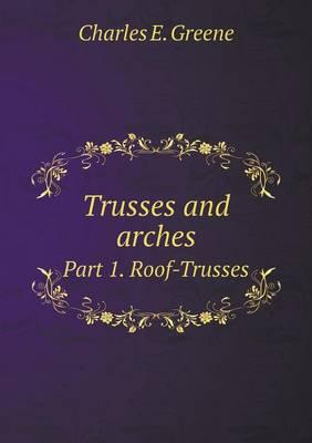 Trusses and Arches Part 1. Roof-Trusses