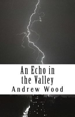 An Echo in the Valley