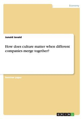 How does culture matter when different companies merge together?