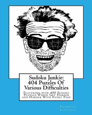 Sudoku Junkie 404 Puzzles of Various Difficulties