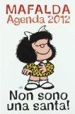 Non sono una santa! Mafalda. Agenda 2012 12 mesi