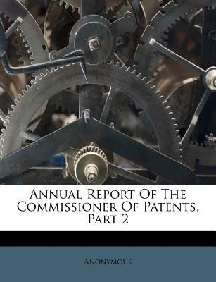 Annual Report of the Commissioner of Patents, Part 2