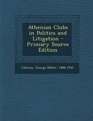 Athenian Clubs in Politics and Litigation