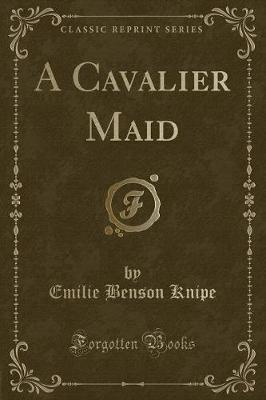 A Cavalier Maid (Cla...