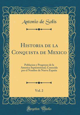 Historia de la Conquista de Mexico, Vol. 2