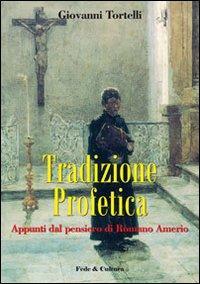 Tradizione profetica. Appunti dal pensiero di Romano Amerio