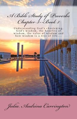 A Bible Study of Proverbs Chapter 3--Book 3