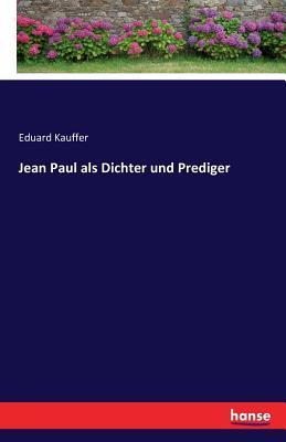 Jean Paul als Dichter und Prediger