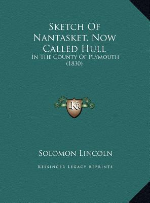 Sketch of Nantasket, Now Called Hull