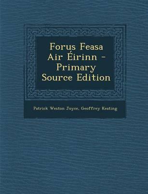 Forus Feasa Air Eirinn - Primary Source Edition