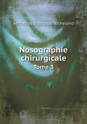 Nosographie Chirurgicale Tome 3