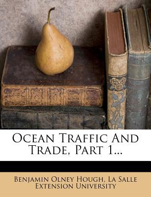 Ocean Traffic and Trade, Part 1.