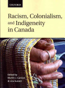 Racism, Colonialism, and Indigeneity in Canada