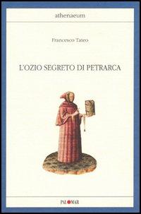 L'ozio segreto di Petrarca