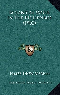 Botanical Work in the Philippines (1903)