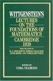 Wittgenstein's Lectures on the Foundations of Mathematics, Cambridge, 1939