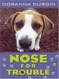 Nose for Trouble