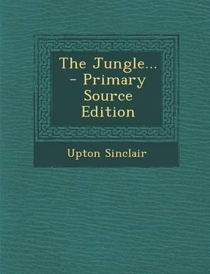 The Jungle... - Primary Source Edition