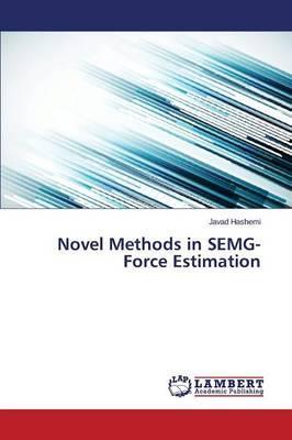 Novel Methods in SEMG-Force Estimation