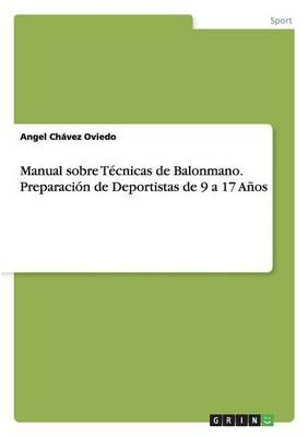 Manual sobre Técnicas de Balonmano. Preparación de Deportistas de 9 a 17 Años