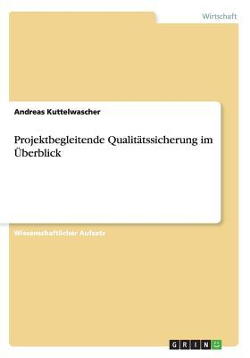 Projektbegleitende Qualitätssicherung im Überblick