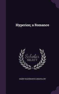 Hyperion, a Romance