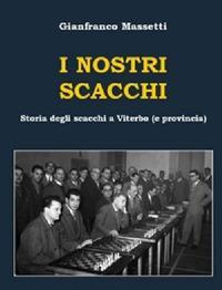 I nostri scacchi. Storia degli scacchi a Viterbo (e provincia)