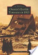 Omaha's Easter Tornado of 1913
