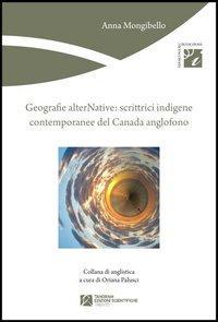 Geografie alterNative. Scrittrici indigene contemporanee del Canada anglofono
