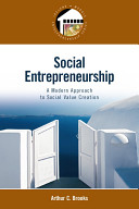 e-Study Guide for: Social Entrepreneurship: A Modern Approach to Social Value Creation by Arthur C. Brooks, ISBN 9780132330763