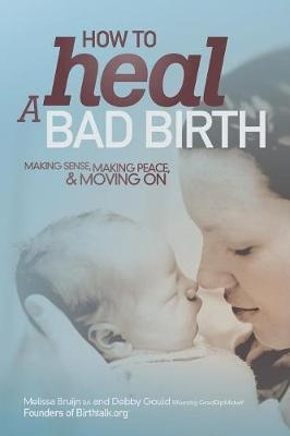 How to Heal a Bad Birth