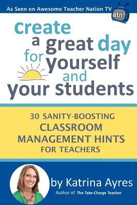Create a Great Day for Yourself and Your Students