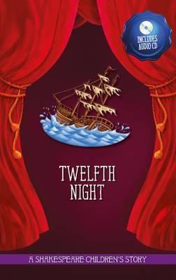 Twelfth Night (20 Children's Shakespeare Stories Hardback + Audio CD)