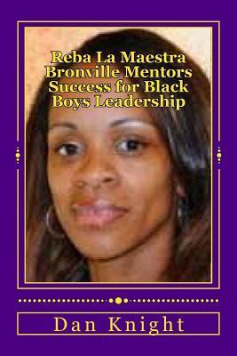 Reba La Maestra Bronville Mentors Success for Black Boys Leadership