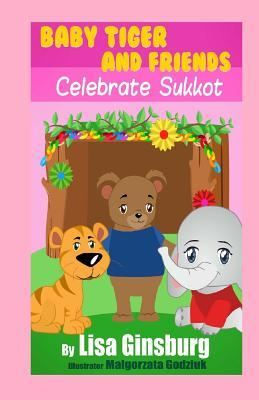 Baby Tiger and Friends Celebrate Sukkot