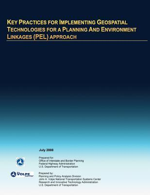 Key Practices for Implementing Geospatial Technologies for a Planning and Environment Linkages Pel Approach
