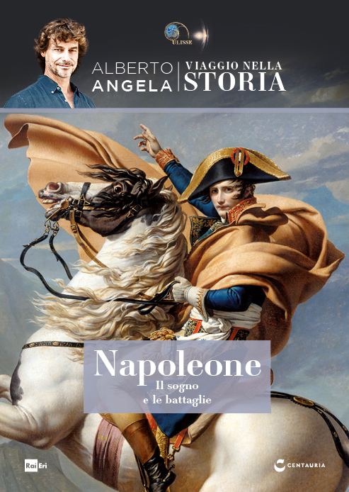 Napoleone. Il sogno e le battaglie