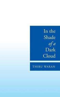 In the Shade of a Dark Cloud
