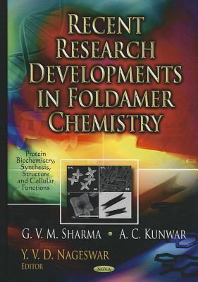 Recent Research Developments in Foldamer Chemistry