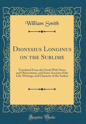 Dionysius Longinus on the Sublime