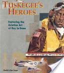 Tuskegee's Heroes