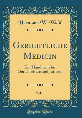 Gerichtliche Medicin, Vol. 2