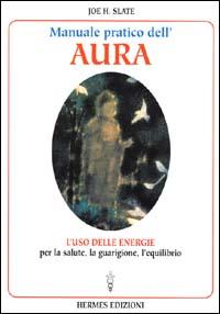 Manuale pratico dell'Aura
