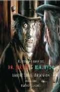 El Extrano Caso Del Dr. Jekyll Y Mr. Hydethe Strange Case of Dr. Jekyll & Mr Hyde