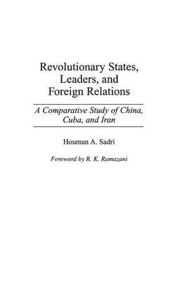 Revolutionary States, Leaders, and Foreign Relations
