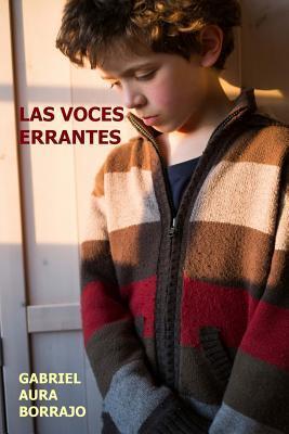 Las Voces Errantes / The Wandering Voices